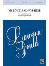My Love Is Always Here - Choral