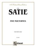 Satie: Five Nocturnes - Piano