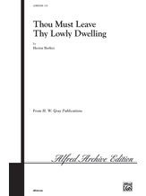 Thou Must Leave Thy Lowly Dwelling - Choral