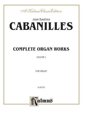Cabanilles: Complete Organ Works, Volume I - Organ