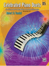 Celebrated Piano Duets, Book 5: Five Diverse Duets for Intermediate to Late Intermediate Pianists - Piano Duets & Four Hands