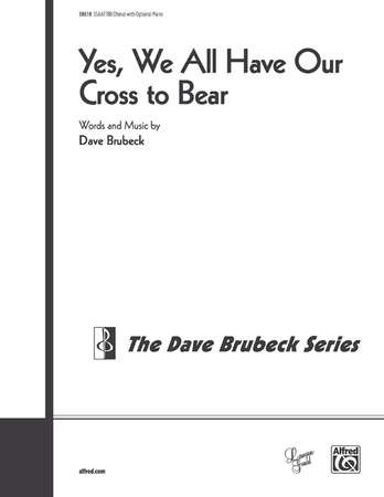 Yes, We All Have Our Cross to Bear - Choral
