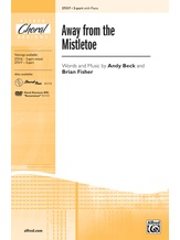 Away from the Mistletoe - Choral