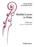 Matilda Learns to Waltz - String Orchestra