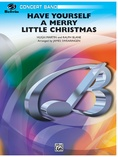 Have Yourself a Merry Little Christmas - Concert Band