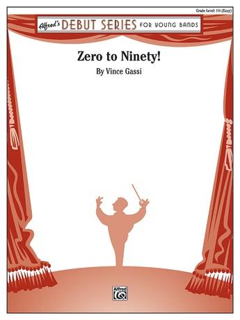 Zero to Ninety! - Concert Band