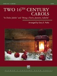Two 16th Century Carols - Concert Band