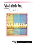 Who Built the Ark? - Piano Trio (1 Piano, 6 Hands) - Piano