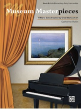 Museum Masterpieces, Book B: 10 Piano Solos Inspired by Great Works of Art - Piano