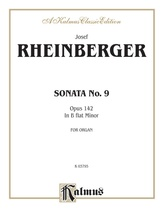 Rheinberger: Sonata No. 9 - Organ