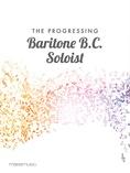 The Progressing Baritone B.C. Soloist - Solo & Small Ensemble