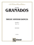 Granados: Twelve Spanish Dances (Volume II) - Piano
