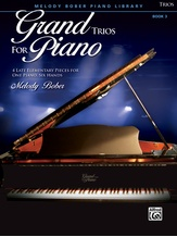 Grand Trios for Piano, Book 3: 4 Late Elementary Pieces for One Piano, Six Hands - Piano