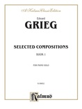 Grieg: Selected Compositions (Volume I) - Piano