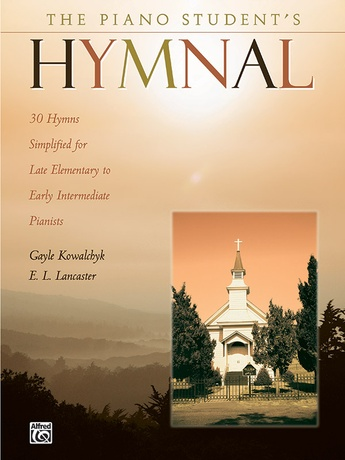 The Piano Student's Hymnal: 30 Hymns Simplified for Late Elementary to Early Intermediate Pianists - Piano