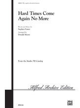 Hard Times Come Again No More - Choral