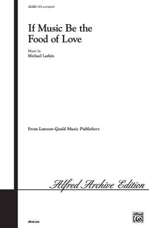 If Music Be the Food of Love - Choral