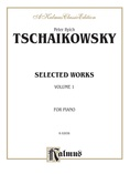 Tchaikovsky: Selected Works, Volume I - Piano