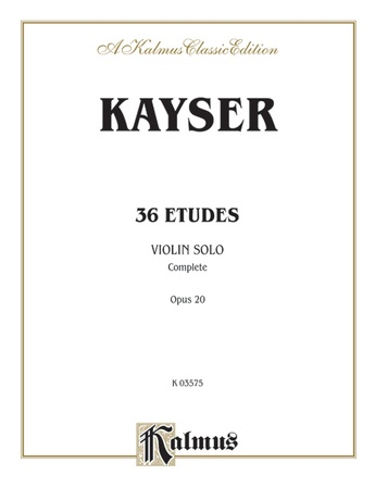 Kayser: Thirty-Six Etudes, Op. 20 - String Instruments