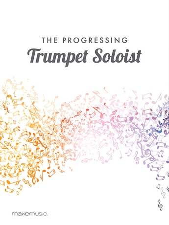 The Progressing Trumpet Soloist - Solo & Small Ensemble