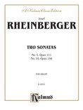 Rheinberger: Two Sonatas - No. 5, Op. 111 and No. 10, Op. 146 - Organ