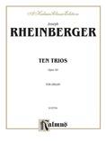 Rheinberger: Ten Trios, Op. 49 - Organ