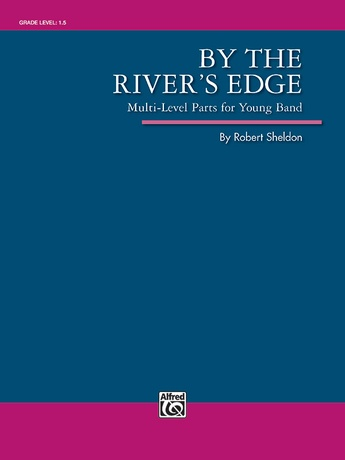 By the River's Edge - Concert Band
