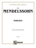 Mendelssohn: Marches - Piano Duets & Four Hands