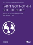 I Ain't Got Nothin' But the Blues - Jazz Ensemble