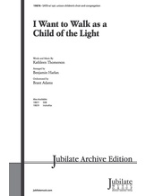 I Want to Walk As a Child of the Light - Choral