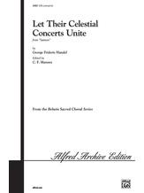 Let Their Celestial Concerts Unite (from <I>Samson</I>) - Choral