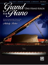 Grand One-Hand Solos for Piano, Book 3: 8 Late Elementary Pieces for Right or Left Hand Alone - Piano