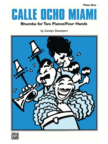 Calle Ocho Miami: Rhumba for Two Pianos / Four Hands - Piano Duets & Four Hands