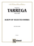 Tárrega: Album of Selected Works - Guitar