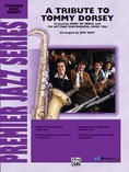 A Tribute to Tommy Dorsey - Jazz Ensemble