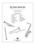Our Praise Awaits Him - Choral Pax