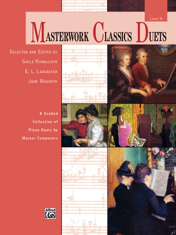 Masterwork Classics Duets, Level 8: A Graded Collection of Piano Duets by Master Composers - Piano Duets & Four Hands