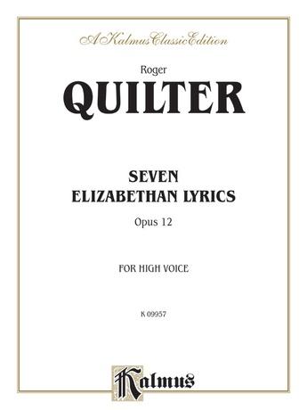 Quilter: Seven Elizabethan Lyrics, Op. 12 (High Voice, English) - Voice