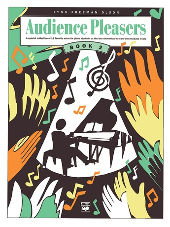 Audience Pleasers, Book 2: A Special Collection of 11 Favorite Solos for Piano Students at the Late Elementary to Early Intermediate Levels - Piano