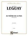 Leguay: Au Maitre De La Paix - Organ