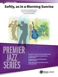 Softly, as in a Morning Sunrise - Jazz Ensemble