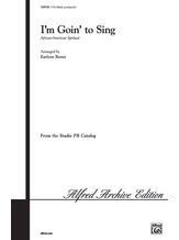 I'm Going to Sing - Choral