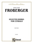 Froberger: Selected Works for Cembalo - Piano