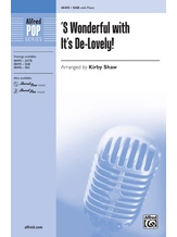 'S Wonderful with It's De-Lovely! - Choral