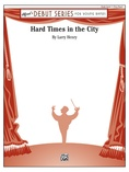 Hard Times in the City - Concert Band