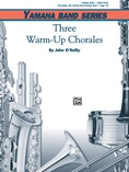 Three Warm-Up Chorales - Concert Band