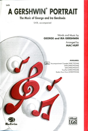 A Gershwin Portrait! The Music of George and Ira Gershwin - Choral