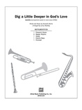 Dig a Little Deeper in God's Love - Choral Pax