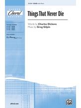 Things That Never Die - Choral