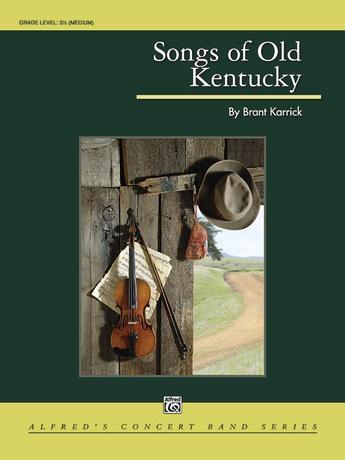 Songs of Old Kentucky: Brant Karrick | Concert Band Sheet
